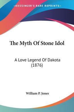 Myth of Stone Idol: A Love Legend of Dakota (1876)
