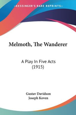 Melmoth, the Wanderer: A Play in Five Acts (1915)