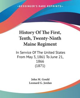 History Of The First, Tenth, Twenty-Ninth Maine Regiment