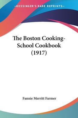 The Boston Cooking-School Cookbook (1917)