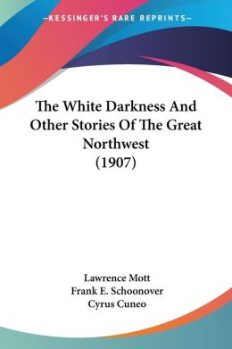 White Darkness and Other Stories of the Great Northwest