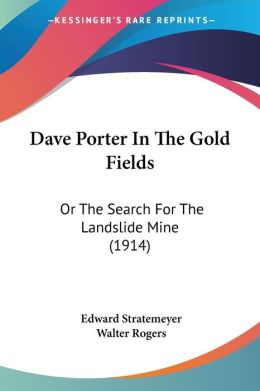 Dave Porter in the Gold Fields: Or the Search for the Landslide Mine (1914)