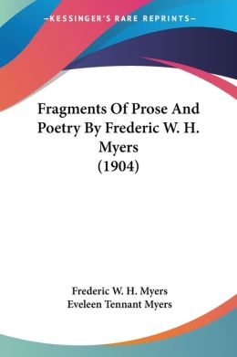 Fragments of Prose and Poetry by Frederic W H Myers