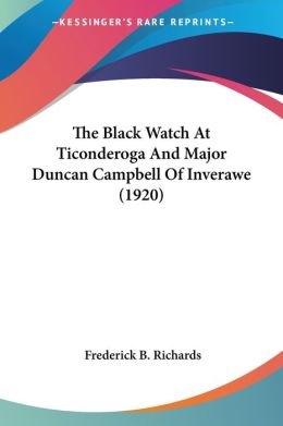 Black Watch at Ticonderoga and Major Duncan Campbell of Inverawe
