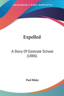 Expelled: A Story of Eastcote School (1886)