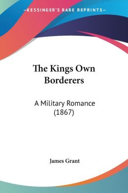 Kings Own Borderers: A Military Romance (1867)