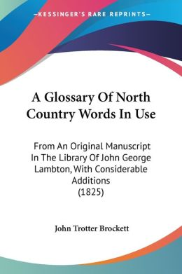 A Glossary Of North Country Words In Use