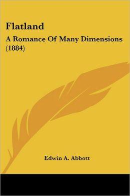 Flatland: A Romance of Many Dimensions (1884)