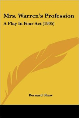 Mrs Warren's Profession: A Play in Four Act (1905)