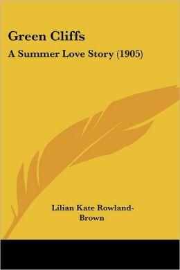 Green Cliffs: A Summer Love Story (1905)