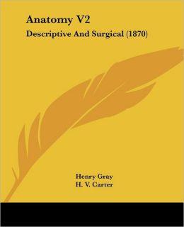 Anatomy V2: Descriptive and Surgical (1870)