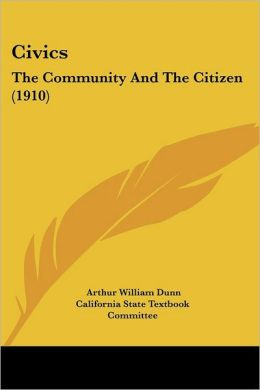 Civics: The Community and the Citizen (1910)