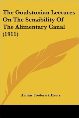 The Goulstonian Lectures on the Sensibility of the Alimentary Canal (1911)