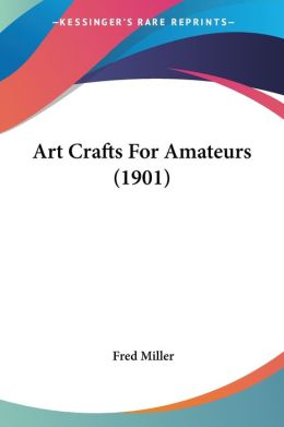 Art Crafts for Amateurs (1901)