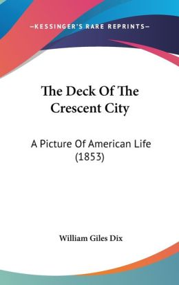 The Deck of the Crescent City: A Picture of American Life (1853)
