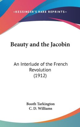 Beauty and the Jacobin: An Interlude of the French Revolution (1912)
