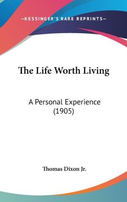 The Life Worth Living: A Personal Experience (1905)