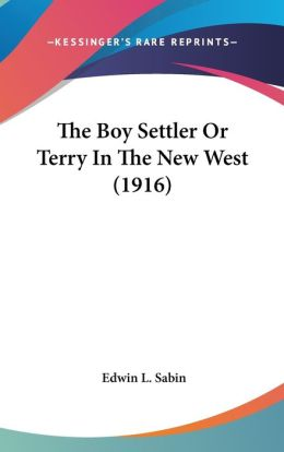 The Boy Settler or Terry in the New West