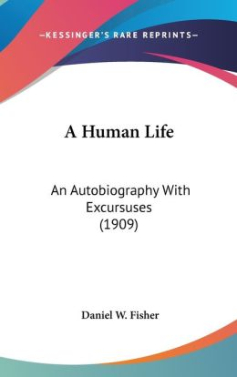 A Human Life: An Autobiography with Excursuses (1909)