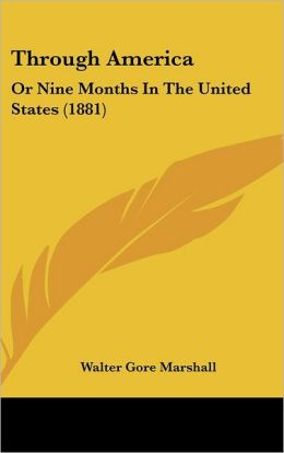 Through Americ: Or Nine Months in the United States (1881)