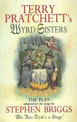 Terry Pratchett's Wyrd Sisters: The Play