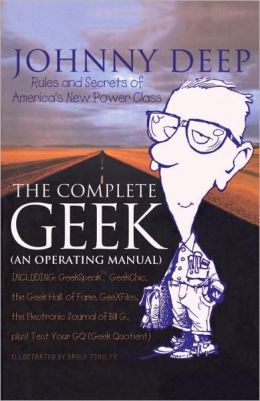 Complete Geek: An Operating Manual