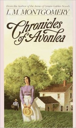 Chronicles of Avonlea (Anne of Green Gables Series)