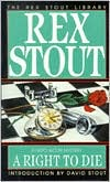 A Right to Die (Nero Wolfe Series)