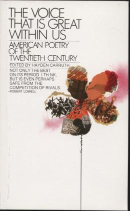The Voice That Is Great within Us: American Poetry of the Twentieth Century