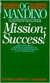 Mission: Success!: A Breathtaking Personal Message of Hope and Happiness for a Successful Life