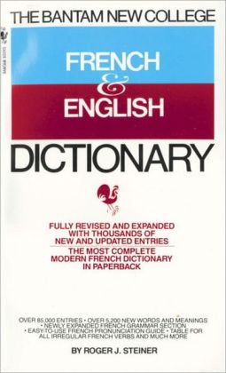 The Bantam New College French and English Dictionary