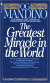 Book Cover Image. Title: The Greatest Miracle in the World, Author: Og Mandino