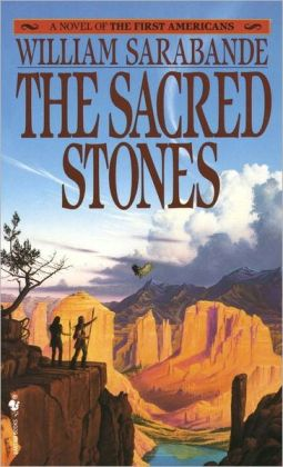 The Sacred Stones: A Novel of the First Americans