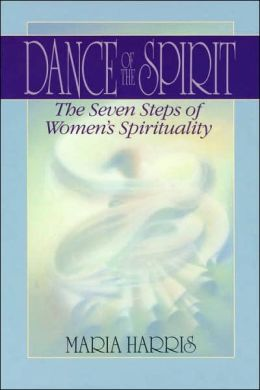 Dance of the Spirit: The Seven Stages of Women's Spirituality