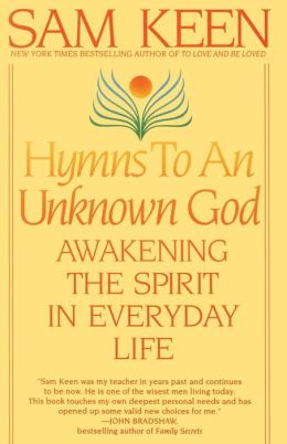 Hymns to an Unknown God: Awakening the Spirit in Everyday Life