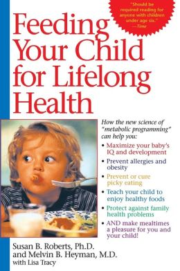 Feeding Your Child For Lifelong Health: Birth Through Age Six