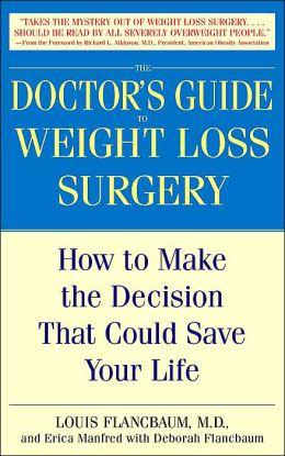 The Doctor's Guide to Weight Loss Surgery: How to Make the Decision that Could Save Your Life