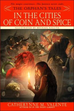 The Orphan's Tales, Volume II: In the Cities of Coin and Spice