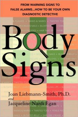 Body Signs: From Warning Signs to False Alarms... How to Be Your Own Diagnostic Detective