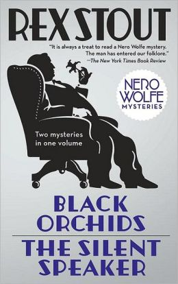 Black Orchids/The Silent Speaker (Nero Wolfe Series)