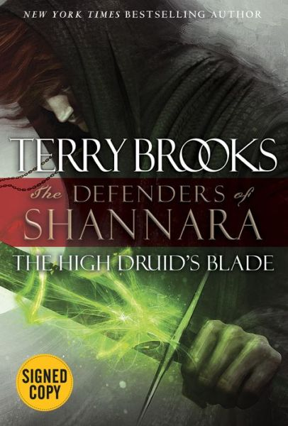 The High Druid's Blade: The Defenders of Shannara (Signed Book)