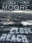 Book Cover Image. Title: Close Reach, Author: Jonathan Moore