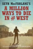 Book Cover Image. Title: Seth MacFarlane's A Million Ways to Die in the West:  A Novel, Author: Seth MacFarlane