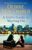 Book Cover Image. Title: A Girl's Guide to Moving On, Author: Debbie Macomber