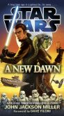 Book Cover Image. Title: A New Dawn:  Star Wars, Author: John Jackson Miller