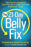 Book Cover Image. Title: The 21-Day Belly Fix:  The Doctor-Designed Diet Plan for a Clean Gut and a Slimmer Waist, Author: Tasneem Bhatia