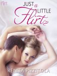 Book Cover Image. Title: Just a Little Flirt, Author: Renita Pizzitola
