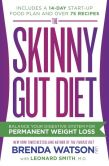 Book Cover Image. Title: The Skinny Gut Diet:  Balance Your Digestive System for Permanent Weight Loss, Author: Brenda Watson