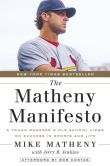 Book Cover Image. Title: The Matheny Manifesto:  A Young Manager's Old-School Views on Success in Sports and Life, Author: Mike Matheny