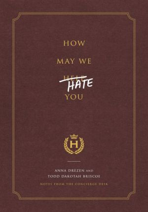 How May We Hate You?: Notes from the Concierge Desk